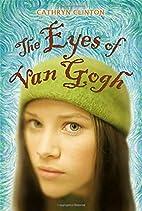 The Eyes of van Gogh by Cathryn Clinton