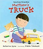 Ayres, Katherine: Matthew's Truck: Super Sturdy Picture Books