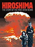Lawton, Clive: Hiroshima: The Story of the First Atom Bomb