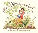 Henderson, Kathy: And the Good Brown Earth