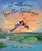 The Almost Fearless Hamilton Squidlegger by…