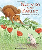 Nutmeg and Barley: A Budding Friendship by…