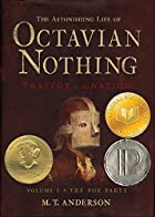 The Astonishing Life of Octavian Nothing,&hellip;