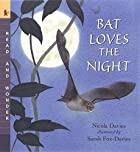Bat Loves the Night: Read and Wonder by…