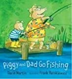 Martin, David: Piggy And Dad Go Fishing