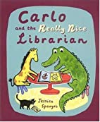Carlo and the Really Nice Librarian by…