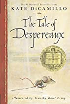 The Tale of Despereaux: Being the Story of a…