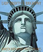 Lady Liberty: A Biography by Doreen…