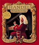 M.T. Anderson: Handel, Who Knew What He Liked