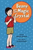 Susan Wojciechowski: Beany and the Magic Crystal