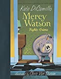 DiCamillo, Kate: Mercy Watson Fights Crime
