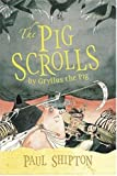 Shipton, Paul: The Pig Scrolls