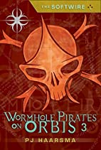 The Softwire: Wormhole Pirates on Orbis 3 by…