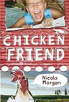 Chicken Friend by Nicola Morgan
