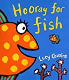 Cousins, Lucy: Hooray for Fish!
