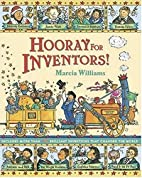 Hooray For Inventors! by Marcia Williams
