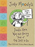 McDonald, Megan: Judy Moody's Double-Rare Way-Not-Boring Book of Fun Stuff To Do