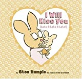 Hample, Stuart E.: I Will Kiss You: Lots &amp; Lots &amp; Lots