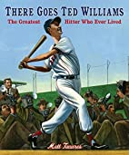 There Goes Ted Williams: The Greatest Hitter…