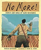 No More!: Stories and Songs of Slave…