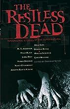 The Restless Dead: Ten Original Stories of…