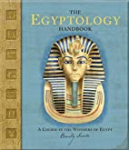The Egyptology Handbook: A Course in the…