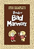 Hample, Stuart E.: Stoo Hample&#39;s Book of Bad Manners: Book of Bad Manners