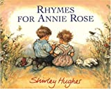Hughes, Shirley: Rhymes for Annie Rose