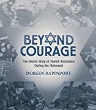 Rappaport, Doreen: Beyond Courage: The Untold Story of Jewish Resistance During the Holocaust (Booklist Editor's Choice. Books for Youth (Awards))