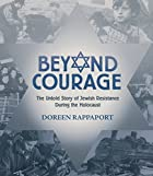 Beyond Courage: The Untold Story of Jewish&hellip;