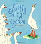 Silly Suzy Goose by Petr Horáček