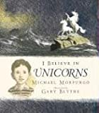 Morpurgo, Michael: I Believe in Unicorns