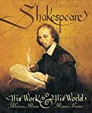 Rosen, Michael: Shakespeare: His Work And His World