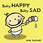Baby Happy Baby Sad (Leslie Patricelli board…