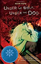 Under the Wolf, Under the Dog by Adam Rapp