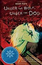 Under the Wolf, Under the Dog by Adam Rapp