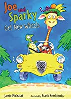 Joe and Sparky Get New Wheels by Jamie…