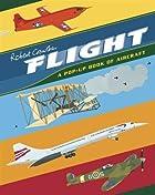 Flight: A Pop-Up Book of Aircraft…