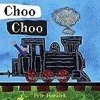 Choo Choo by Petr Horáček