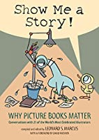 Show Me a Story!: Why Picture Books Matter:…
