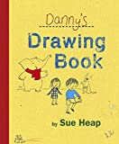 Heap, Sue: Danny's Drawing Book