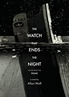 The Watch That Ends the Night: Voices from&hellip;
