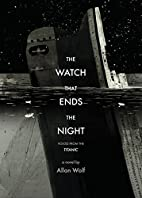 The Watch That Ends the Night: Voices from…