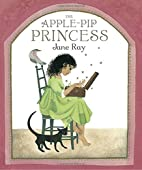 The Apple-Pip Princess by Jane Ray