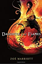Daughter of the Flames by Zoe Marriott