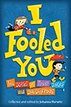 I Fooled You: Ten Stories of Tricks, Jokes…