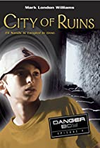 City of Ruins: Danger Boy Episode 4 by Mark…