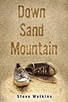 Down Sand Mountain by Steve Watkins