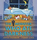 The Monster Who Ate Darkness by Joyce Dunbar