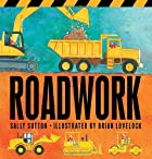 Roadwork! by Sally Sutton
